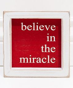 Love this 'Believe In The Miracle' Framed Wood Sign on #zulily! #zulilyfinds