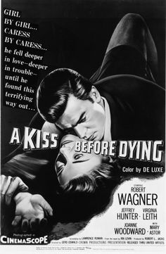 https://en.wikipedia.org/wiki/A_Kiss_Before_Dying_%281956_film%29