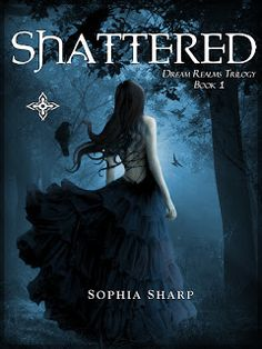Shattered - Book 1 in the Dream Realms Trilogy by Sophia Sharp Shattered Book, Shattered Dreams, Ya Books, I Love Books, Great Books, Paranormal Romance Books, Paranormal Photos, Bon Film, Books For Teens