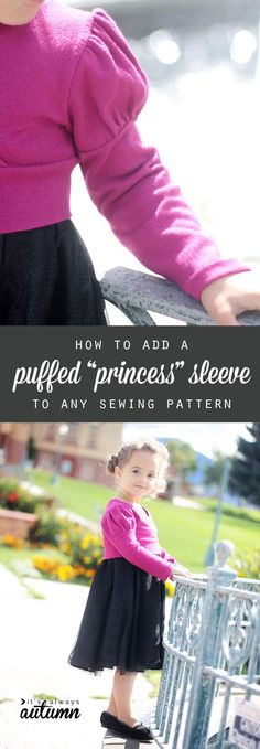 how to alter any pattern to add a puffed princess sleeve - easy sewing tutorial