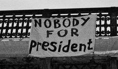 Nobody for President. Anarchism