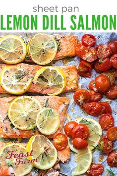 Sheet pan lemon dill salmon filet is fast, easy and so healthy. Transform basic ingredients into a 30 minute or less flavorful dinner. #salmon #bakedsalmon via @feastandfarm