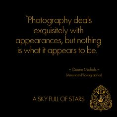 Inspiring quote from the American photographer Duane Michals Duane Michals, Sky Full Of Stars, Inspirational Quotes, American, Movie Posters, Photography, Quotes Inspirational, Film Poster, Popcorn Posters