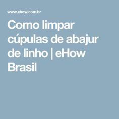 Como limpar cúpulas de abajur de linho | eHow Brasil