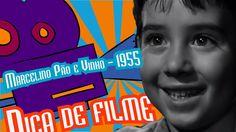 Dica de filme - Marcelino Pão e Vinho (1955)
