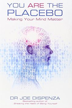 Pdf download becoming supernatural how common people are doing the you are the placebo making your mind matter in you are the placebo dr joe dispenza explores the history the science and the practical applications of fandeluxe Images