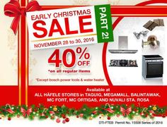 Check out Hafele Early Christmas SALE!  Get 40% OFF on ALL (Siemens large appliances, Hafele hardware, and Festool power tools) regular-priced items (except Bosch power tools and water heaters)!  Promo available on November 28 - 30, 2016 in the following Hafele participating stores located at SM Megamall, Balintawak Home Depot, MC Fort, MC Ortigas, and Nuvali Sta. Rosa.  For more promo deals, VISIT http://mypromo.com.ph/!