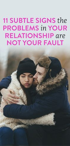 11 Subtle Signs The Problems In Your Relationship Are Not Your Fault