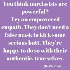 "Shahida Arabi, MA on Twitter: ""Empowered #empaths > malignant #narcissists any day, every day."""