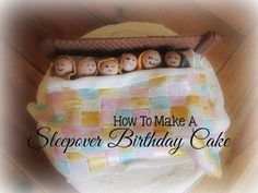 Greatfun4kids: How to Make a Sleepover Birthday Cake (step-by-step) for a sleepover party, slumber party, pajama party
