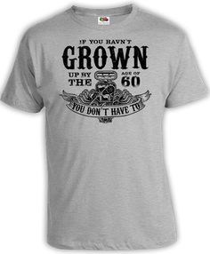 60th Birthday Shirt Gift Ideas Funny T Custom Age If You Havent Grown Up By The Of 60 Mens Tee DAT 353