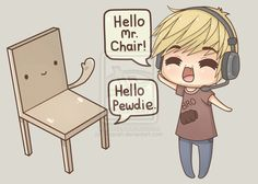 Pewds and mr.chair