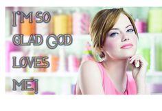 I'm so glad God loves me!