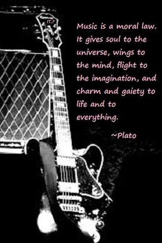 Music is a moral law...