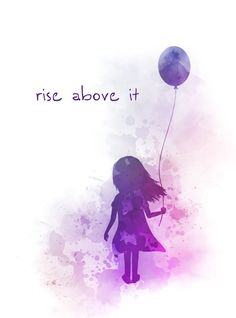Rise Above it, Quote, ART PRINT, Girl, Balloon, Inspirational, Motivational, Gift, Wall Art, Home Decor, watercolour, gift ideas, birthday, christmas, quotes #RiseAboveit #Quote #ARTPRINT #Girl #Balloon #Inspirational #Motivational #Gift #WallArt #HomeDecor #watercolour #giftideas #birthday #christmas #quotes