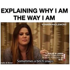 Photo shared by Moms Behaving Badly on November 13, 2020 tagging @snarkandlemons. 'EXPLAINING WHY I AM THE WAY I AM @SNARKANDLEMONS matic & Tenor KHLOE & LAMAR SUNDAY FEBRUARY 19 MONDAY FEBRUARY 20 Sometimes a bitch snaps 10/9c'. Bitches be snapping. RP: @snarkandlemons Funny Mom Memes, Mom Humor, Very Funny Pictures, February 19, Explain Why, No Way, Let It Be, Sunday, Instagram
