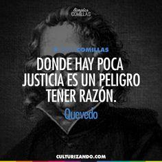 DONDE HAY POCA JUSTICIA ES UN PELIGRO TENER RAZÓN. #frases #citas…