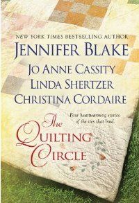 The Quilting Circle, Novella Collection 2nd Edition, with Jennifer Blake, JoAnne Cassity, Linda Shertzer, Christiine Cordaire