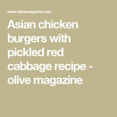 Try our healthy chicken burgers recipe with pickled red cabbage. Our Asian low calorie chicken burgers make a healthier alternative to the usual beef burger Pickled Red Cabbage, Cabbage Rice, Asian Chicken, Healthy Chicken, Red Cabbage Recipes, Healthy Alternatives, Lemon Grass, Tray Bakes, Burgers