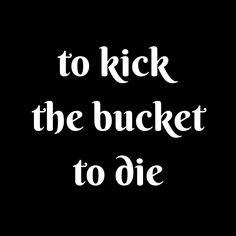 #synonyms #kick #bucket #verbs #idioms