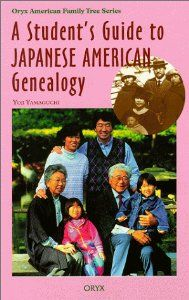 A Student's Guide to Japanese American Genealogy (Oryx American Family Tree Series): Yoji Yamaguchi: 9780897749794: Amazon.com: Books