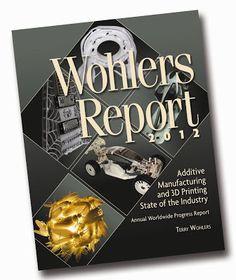 Print3d World: Informe Wohlers sobre la impresión 3D. El sector continuará creciendo en porcentajes de 2 dígitos