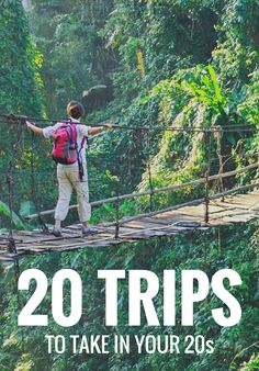 So you've hit your twenties... what a time to be alive! Now for the ultimate catch 22: You have the world to see, but also a flatlining bank account. Here, we round up the 20 trips that, regardless of cashflow, just can't be skipped.