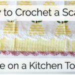 How to Crochet a Scallop Edge on a Kitchen Towel