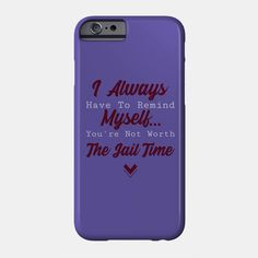 """I have to remind myself, you're not worth the jail time - Funny  """"The best designs on phone cases and phone covers that use funny sayings, funny quotes, funny slogans, insulting lines, sarcastic quotes, funny phrases and insults to make you laugh out loud."""" Our funny cases are of superior print quality and you will feel just great using them. #funnycphonecover#funnyquotes #funnysayings #giftideas #phonecover Funny Slogans, Funny Phrases, Funny Sayings, Funny Phone, Sarcastic Quotes, Phone Covers, Laugh Out Loud, Cool Designs, Make It Yourself"""