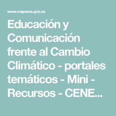 Educación y Comunicación frente al Cambio Climático - portales temáticos - Mini -          Recursos - CENEAM - mapama.es