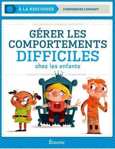 Gérer les comportements difficiles chez les enfants -Paul Leurquin et Stéphane Vincelette