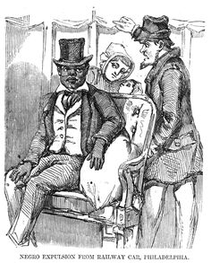 Negro expulsion from railway car, Philadelphia. Artist unknown. Wood engraving, in Illustrated London News, September 27, 1856