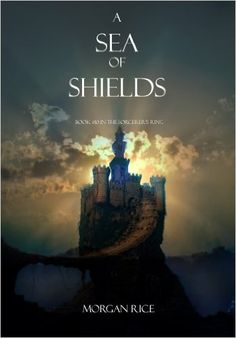 Amazon.com: A Sea of Shields (Book #10 in the Sorcerer's Ring) eBook: Morgan Rice: Kindle Store