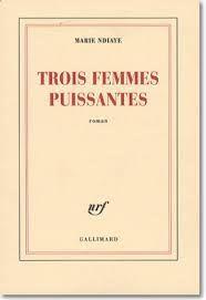 Trois femmes puissantes de Marie Ndiaye. J'ai beaucoup aimé http://www.gummerus.fi/fi/kirja/9789512090327/kolme-vahvaa-naista/