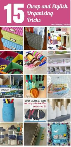 15 great ideas for organizing that are inexpensive and stylish. Great inspiration!