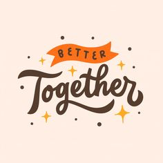 Lettering Typography Quote Poster Inspiration Motivation Better Together Typography Quotes, Typography Letters, Graphic Design Typography, Lettering Design, Logo Design, Vintage Typography, Typography Poster, Hand Typography, Japanese Typography