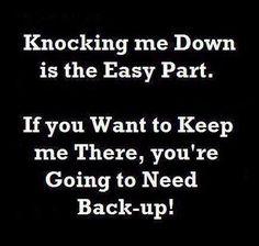 Knockin' me down