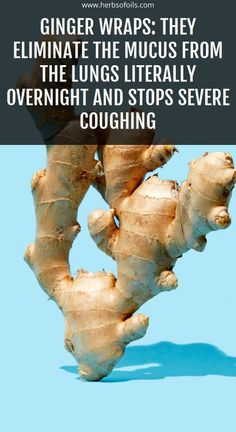 Ginger Wraps: They Eliminate the Mucus from the Lungs Literally Overnight and Stops Severe Coughing – Herbs of Oils Herbal Remedies, Home Remedies, Sleep Remedies, Holistic Remedies, Freeletics Workout, Health Benefits, Health Tips, Natural Home Remedies, Flu