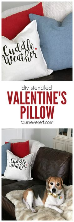 DIY stenciled Valentine's Pillow. Cuddle Weather stencil available for FREE download.