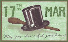"""Saint Patrick's Day Vintage Postcard - March """"May yez hov a Rale good Toime!"""