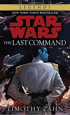 The Last Command (Star Wars: The Thrawn Trilogy) by Timot...