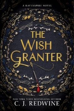 The Wish Granter (Ravenspire, #2) by C.J. Redwine  |  February 14th 2017