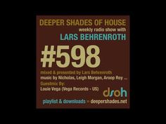 Deeper Shades Of House 598 w/ exclusive guest mix by LOUIE VEGA - SOULFUL DEEP HOUSE - YouTube