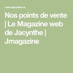 Nos points de vente | Le Magazine web de Jacynthe | Jmagazine Bacon, Magazine, Smoothie, Math Equations, Points, Sauces, Gluten, Dumplings, Point Of Purchase