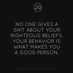 And your actions defy every Christian value you try to preach. You can't believe in god while simultaneous breaking half the commandments.