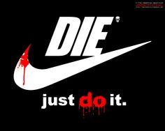 DIE just do it