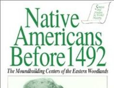 Native Americans Before 1492: The Moundbuilding Centers of the Eastern Woodlands (Sources & Studies in World History)