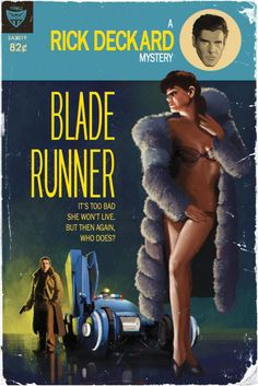 Science fiction novels reimagined as pulp novels. love this blade runner cover... except that the movie was based on a pulpy novel! Not a true pulp paperback, but still..