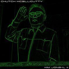Saved on Spotify: Kim Jong-Il III by Chutch McGillicutty