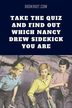 Take the quiz and find out.   nancy drew | nancy drew quiz | which nancy drew friend are you? | quizzes for book lovers | book lover quzzes